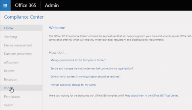 The Compliance Center is an invaluable tool for managing Office 365