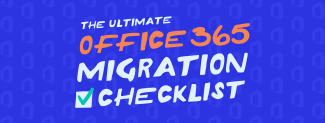 The Ultimate Office 365 Migration Checklist